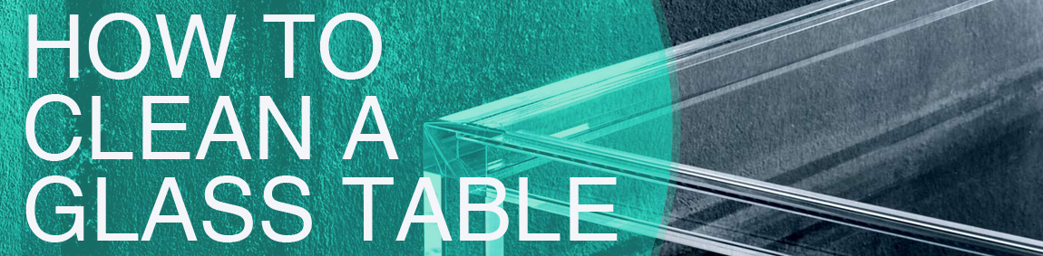 how to clean a glass table