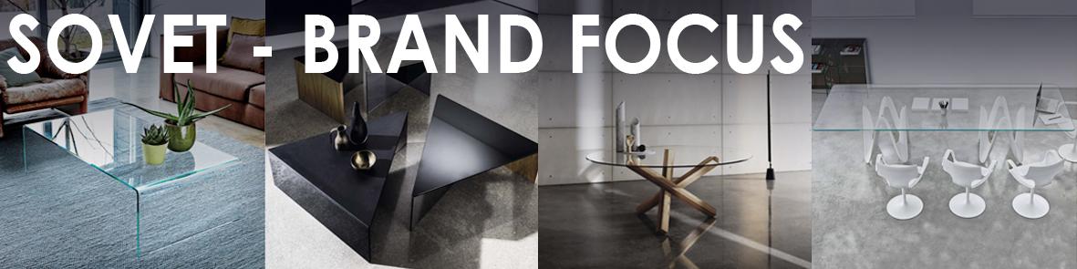 Brand Focus - Sovet italia - Glass Furniture